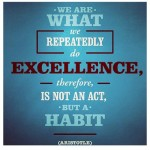 Aristotle on Excellence. Hard to quibble on this one.